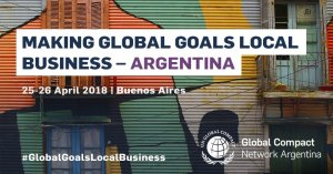 "Encuentro mundial de redes: ""Making Global Goals Local Business – Argentina"""